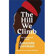 The Hill We Climb: An Inaugural Poem by Amanda Gorman, 9781784744601
