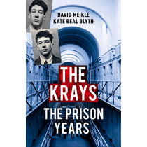 The Krays: The Prison Years by David Meikle, 9781784757229