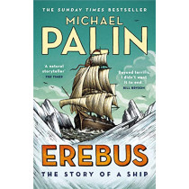 Erebus: The Story of a Ship by Michael Palin, 9781784758578