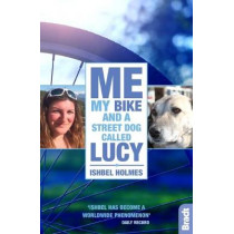Me, My Bike and a Street Dog Called Lucy by Ishbel Holmes, 9781784776077