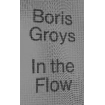 In the Flow by Boris Groys, 9781784783518