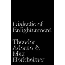 Dialectic of Enlightenment by Theodor Adorno, 9781784786793