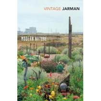 Modern Nature: Journals, 1989 - 1990 by Derek Jarman, 9781784873875