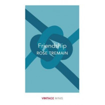 Friendship: Vintage Minis by Rose Tremain, 9781784874032