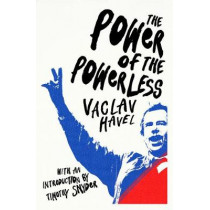 The Power of the Powerless by Vaclav Havel, 9781784875046