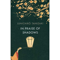 In Praise of Shadows by Jun'ichiro Tanizaki, 9781784875572