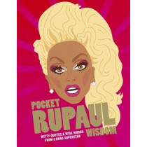 Pocket RuPaul Wisdom: Witty quotes and wise words from a drag superstar by UBD Gregory's, 9781784881283
