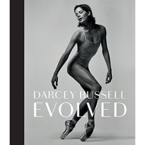 Darcey Bussell: Evolved by Darcey Bussell, 9781784881795