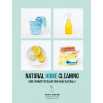 Natural Home Cleaning: Over 100 ways to clean your home naturally by Fern Green, 9781784882396