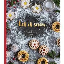 Let it Snow: 24 recipes for festive sweet treats by Agnes Prus, 9781784882556