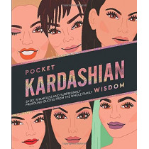 Pocket Kardashian Wisdom: Sassy, shameless and surprisingly profound quotes from the whole family by Hardie Grant London, 9781784882860