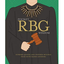 Pocket RBG Wisdom: Supreme quotes and inspired musings from Ruth Bader Ginsburg by Hardie Grant Books, 9781784882877