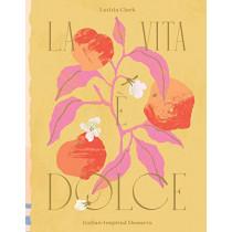 La Vita e Dolce: Sweet Italian Inspiration by Letitia Clark, 9781784884222