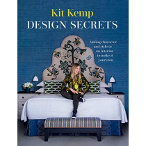Design Secrets: How to design any space and make it your own by Kit Kemp, 9781784884246