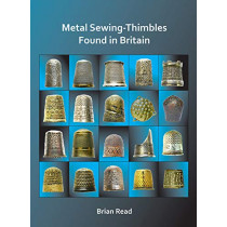 Metal Sewing-Thimbles Found in Britain by Brian Read, 9781784919450