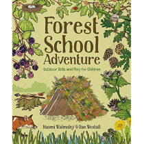 Forest School Adventure: Outdoor Skills and Play for Children, 9781784944032