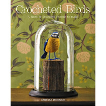 Crocheted Birds: A Flock of Feathered Friends to Make by Vanessa Mooncie, 9781784944582