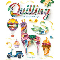 The Complete Book of Quilling by Sena Runa, 9781784945619