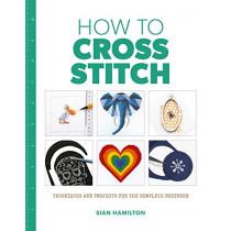 How to Cross Stitch by Sian Hamilton, 9781784945688