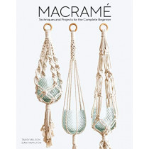 Macrame: Techniques and Projects for the Compete Beginner by Sian Hamilton, 9781784945800