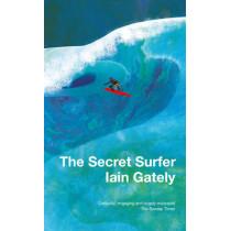 The Secret Surfer by Iain Gately, 9781784974985
