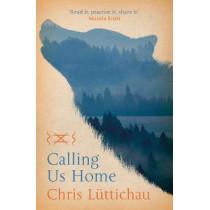 Calling Us Home by Chris Luttichau, 9781784979775