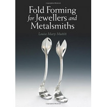 Fold Forming for Jewellers and Metalsmiths by Louise Mary Muttitt, 9781785002724