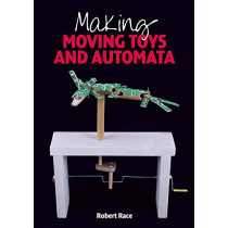 Making Moving Toys and Automata by Robert Race, 9781785004919