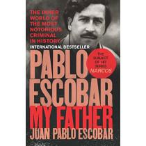 Pablo Escobar: My Father by Juan Pablo Escobar, 9781785035142
