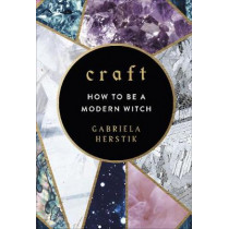 Craft: How to Be a Modern Witch by Gabriela Herstik, 9781785037559