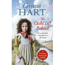 The Child Left Behind by Gracie Hart, 9781785038044