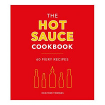 The Hot Sauce Cookbook by Heather Thomas, 9781785038389