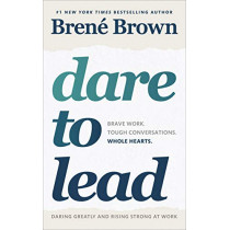 Dare to Lead: Brave Work. Tough Conversations. Whole Hearts. by Brene Brown, 9781785042140