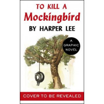 To Kill a Mockingbird: The stunning graphic novel adaptation by Harper Lee, 9781785151552