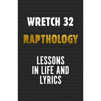 Rapthology: Lessons in Lyrics and Life by Jermaine Scott Sinclair a.k.a. Wretch 32, 9781785152009