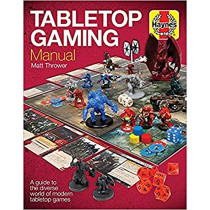Tabletop Gaming Manual: A guide to the diverse world of modern tabletop games by Matt Thrower, 9781785211492