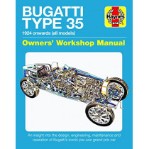 Bugatti Type 35 Owners' Workshop Manual: An insight into the design, engineering and operation of Bugatti's iconic pre-war grand prix car by Chas Parker, 9781785211836