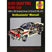 Audi Quattro Rally Car Enthusiasts' Manual: 1980 to 1987 (includes Group 4 & Group B rally cars) by Nick Garton, 9781785212505