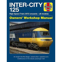 Inter-City 125 Owners' Workshop Manual: High Speed Train (1972 onwards - all models) by 125 Group, 9781785212666