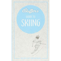 Bluffer's Guide to Skiing: Instant Wit & Wisdom by David Allsop, 9781785215698