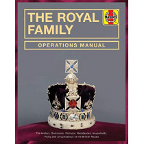 Royal Family Operations Manual: The history, dominions, protocol, residences, households, pomp and circumstance of the British Royals by Robert Jobson, 9781785216657