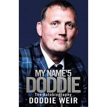 My Name'5 Doddie: The Autobiography by Doddie Weir, 9781785302244