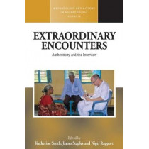 Extraordinary Encounters: Authenticity and the Interview by Katherine E. Smith, 9781785338175
