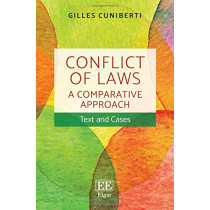 Conflict of Laws: A Comparative Approach: Text and Cases by Gilles Cuniberti, 9781785365959