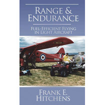 Range & Endurance: Fuel-Efficient Flying in Light Aircraft by Frank Hitchens, 9781785381034