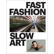 Fast Fashion / Slow Art by Bibiana K. Obler, 9781785512230