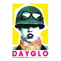 Dayglo!: The Creative Life of Poly Styrene by Celeste Bell, 9781785586163
