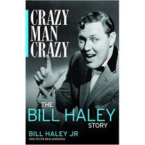 Crazy, Man, Crazy: The Bill Haley Story by Bill Haley Jr., 9781785588327