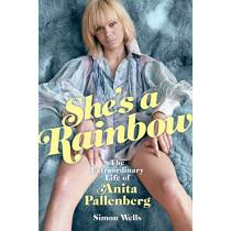 She's a Rainbow: The Extraordinary Life of Anita Pallenberg by Simon Wells, 9781785588457