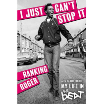 I Just Can't Stop It: My Life in the Beat by Ranking Roger, 9781785589249